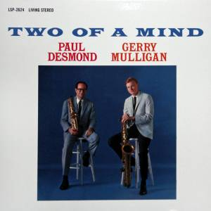 Paul Desmond & Gerry Mulligan: Two Of A Mind - Cover