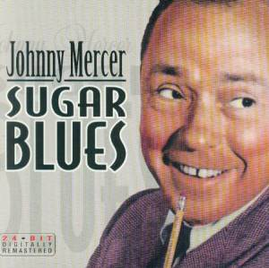 Cover - Johnny Mercer: Sugar Blues