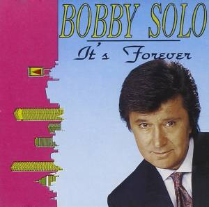 Cover - Bobby Solo: It's Forever