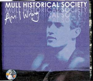 Cover - Mull Historical Society: Am I Wrong