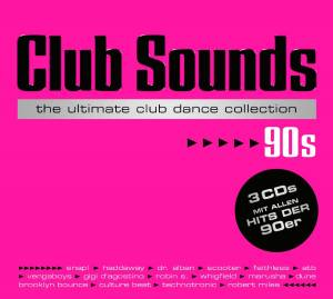 Club Sounds The Ultimate Club Dance Collection 90s - Cover