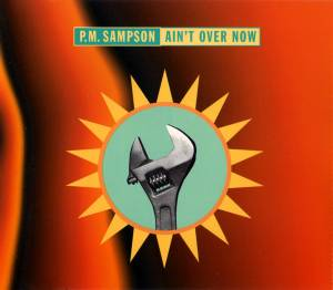 Cover - P.M. Sampson: Ain't Over Now