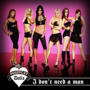 Cover - Pussycat Dolls: I Don't Need A Man