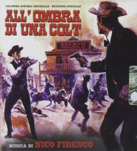 Cover - Nico Fidenco: All'Ombra Di Una Colt