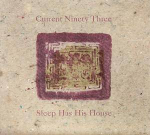 Current 93: Sleep Has His House - Cover