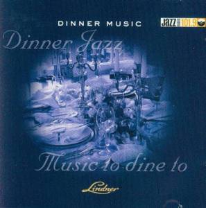 Dinner Jazz-Music To Dine To - Cover