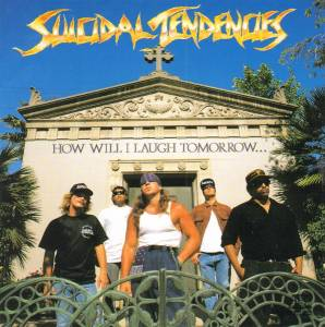 Suicidal Tendencies: How Will I Laugh Tomorrow... When I Can't Even Smile Today - Cover