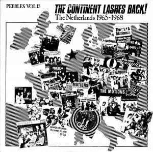 Cover - Q '65: Pebbles Vol. 15: The Continent Lashes Back! The Netherlands 1965 - 1968