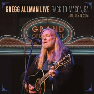 Cover - Gregg Allman: Gregg Allman Live: Back To Macon, Ga January 14, 2014