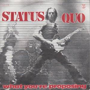"Status Quo: What You're Proposing (7"") - Bild 1"