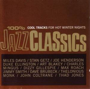 Cover - Dizzy Gillespie: 100% Jazz Classics - Cool Tracks For Hot Winter Nights