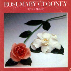 Cover - Rosemary Clooney: Here's To My Lady