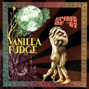 Cover - Vanilla Fudge: Spirit Of '67