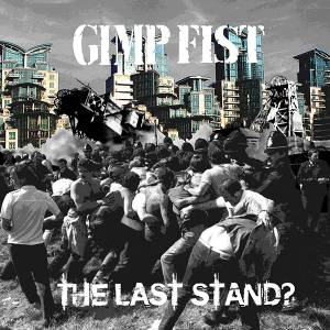 Cover - Gimp Fist: Last Stand?, The