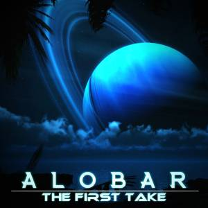 Cover - Alobar: First Take, The
