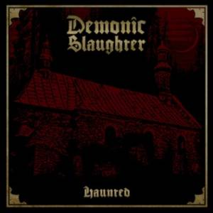 Cover - Demonic Slaughter: Haunted