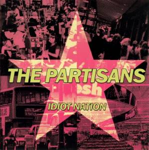 Cover - Partisans, The: Idiot Nation