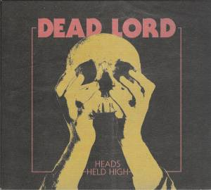 Dead Lord: Heads Held High (CD) - Bild 1