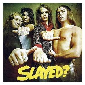 Cover - Slade: Slayed?