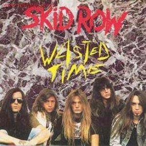 Skid Row: Wasted Time - Cover