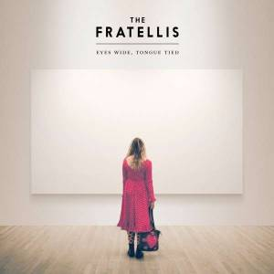 The Fratellis: Eyes Wide, Tongue Tied - Cover