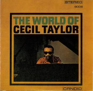 Cover - Cecil Taylor: World Of Cecil Taylor, The