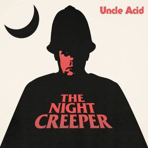 Uncle Acid & The Deadbeats: Night Creeper, The - Cover