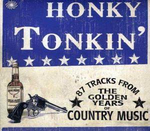 Honky Tonkin'. 87 Tracks From The Golden Years Of Country Music - Cover