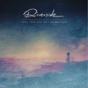 Cover - Riverside: Love, Fear And The Time Machine