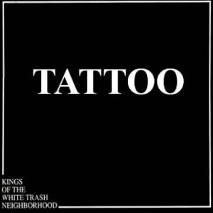 Tattoo: Kings Of The White Trash Neighborhood - Cover