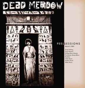 Cover - Dead Meadow: Peel Sessions