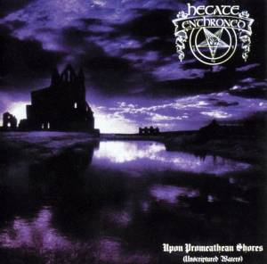 Hecate Enthroned: Upon Promeathean Shores (Unscriptured Waters) - Cover
