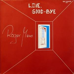 Cover - Roger Meno: Love, Good-Bye