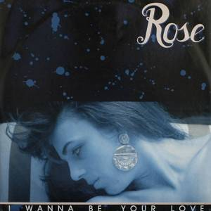 Cover - Rose: I Wanna Be Your Love