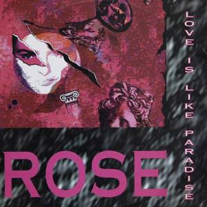 Cover - Rose: Love Is Like Paradise