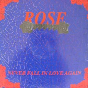 Cover - Rose: Never Fall In Love Again