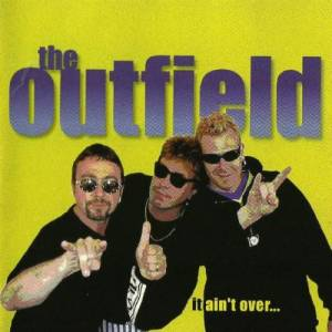 Cover - Outfield, The: It Ain't Over...