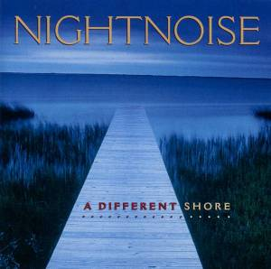 Cover - Nightnoise: Different Shore, A