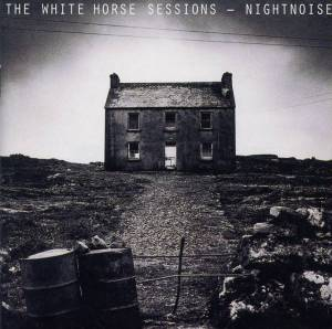Cover - Nightnoise: White Horse Sessions, The