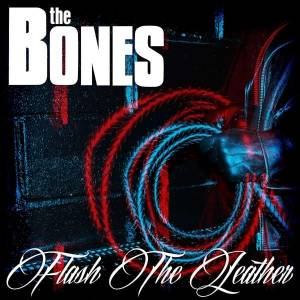 The Bones: Flash The Leather - Cover