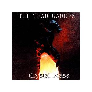 Cover - Tear Garden, The: Crystal Mass