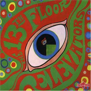 Cover - 13th Floor Elevators, The: Psychedelic Sounds Of The 13th Floor Elevators, The