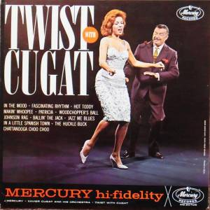 Cover - Xavier Cugat & His Orchestra: Twist With Cugat