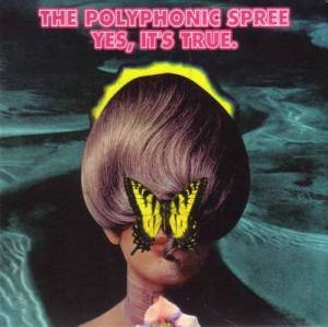 Cover - Polyphonic Spree, The: Yes, It's True