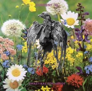 Current 93: Swastikas For Noddy / Crooked Crosses For The Nodding God - Cover