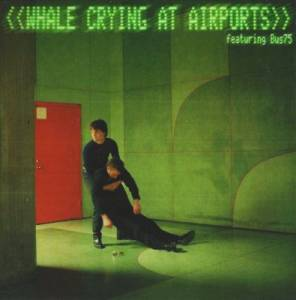 Cover - Whale: Crying At Airports