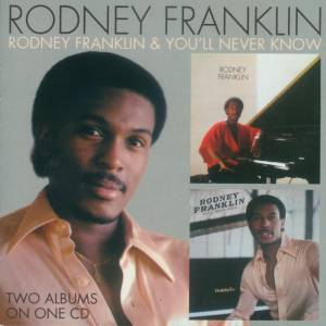 Cover - Rodney Franklin: Rodney Franklin & You'll Never Know