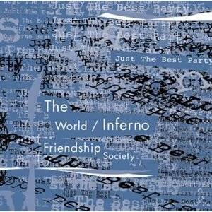 The World/Inferno Friendship Society: Just The Best Party - Cover