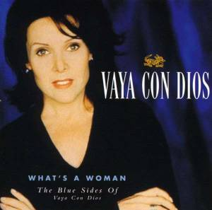 Cover - Vaya Con Dios: What's A Woman - The Blue Sides Of Vaya Con Dios