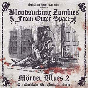 Cover - Bloodsucking Zombies From Outer Space: Mörder Blues 2